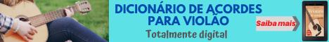 DICIONÁRIO DE ACORDES PARA VIOLÃO - SAIBA MAIS